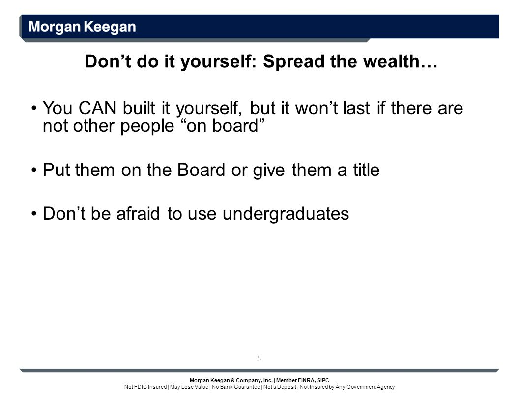 Morgan Keegan & Company, Inc. | Member FINRA, SIPC Not FDIC Insured | May Lose Value | No Bank Guarantee | Not a Deposit | Not Insured by Any Governme