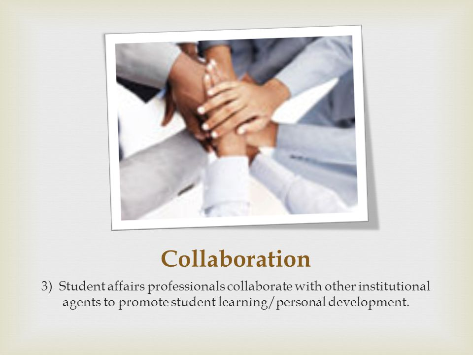 Experts on Students 4) The division of student affairs includes staff who are experts on students, their environments, and teaching/learning processes.