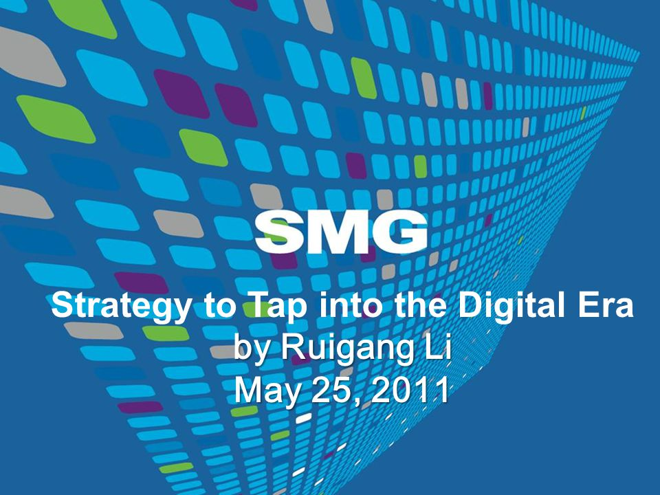 Strategy to Tap into the Digital Era by Ruigang Li May 25, 2011