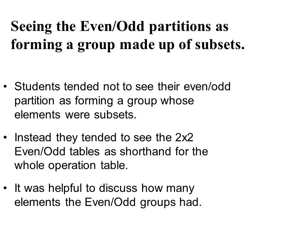 Students tended not to see their even/odd partition as forming a group whose elements were subsets.