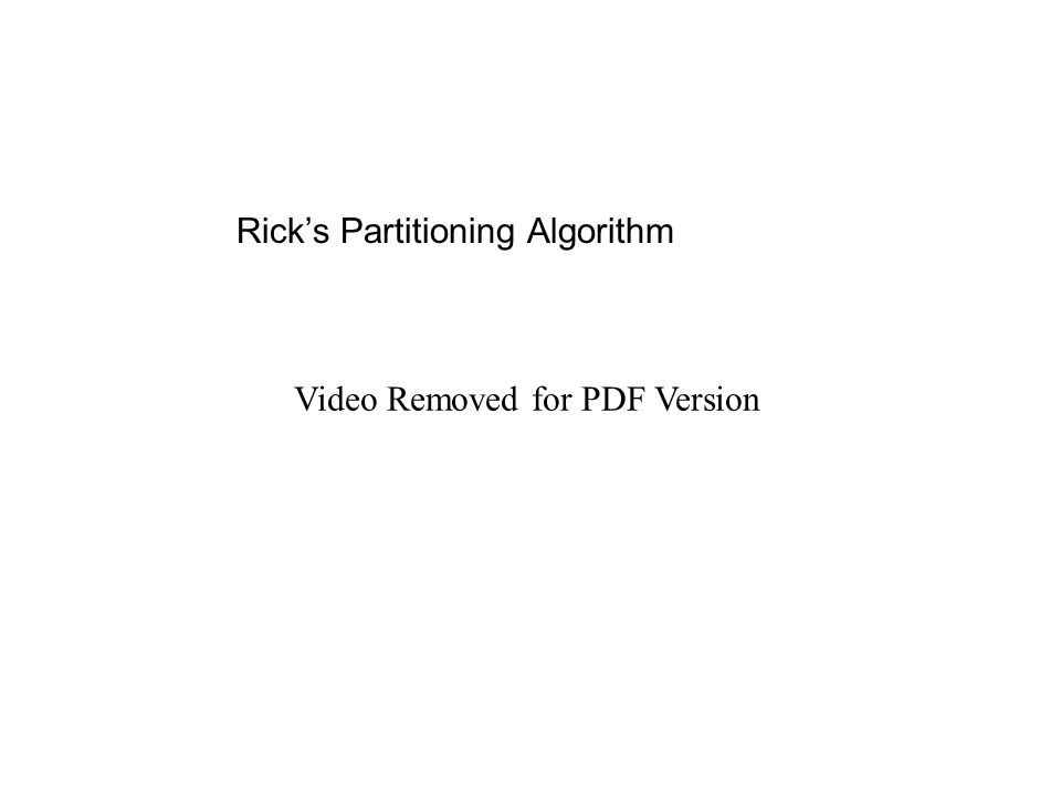 Rick's Partitioning Algorithm Video Removed for PDF Version