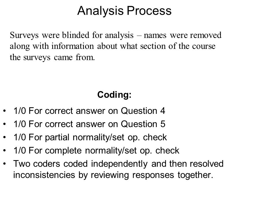 Analysis Process Coding: 1/0 For correct answer on Question 4 1/0 For correct answer on Question 5 1/0 For partial normality/set op.