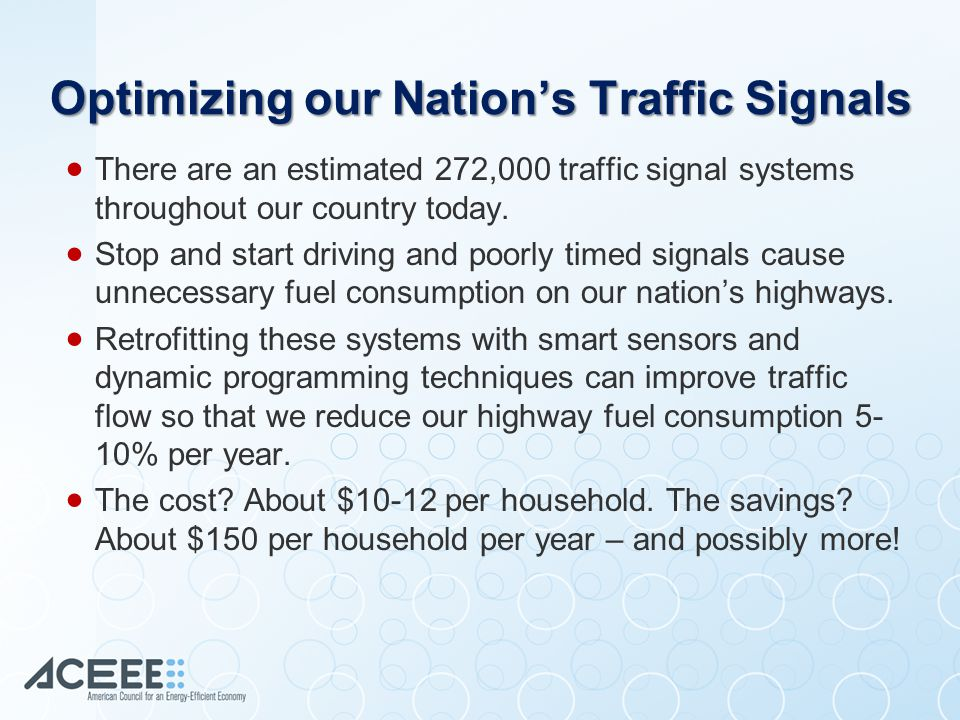 Optimizing our Nation's Traffic Signals  There are an estimated 272,000 traffic signal systems throughout our country today.