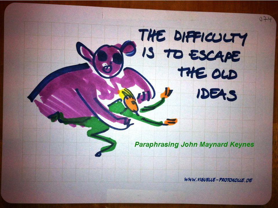 Paraphrasing John Maynard Keynes