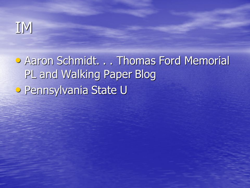 IM Aaron Schmidt... Thomas Ford Memorial PL and Walking Paper Blog Aaron Schmidt...