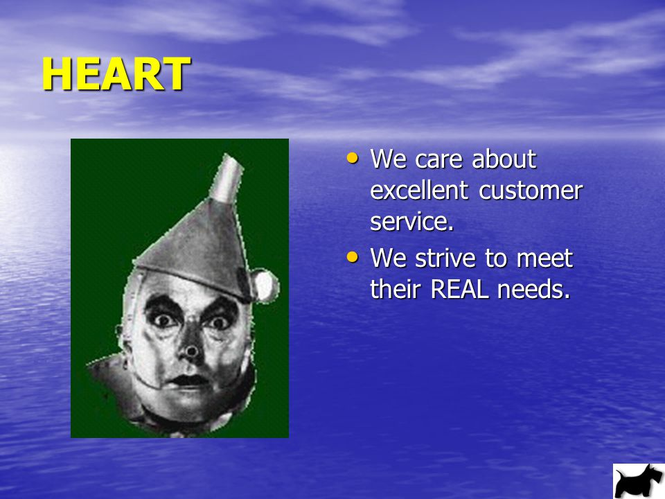 HEART We care about excellent customer service. We care about excellent customer service.
