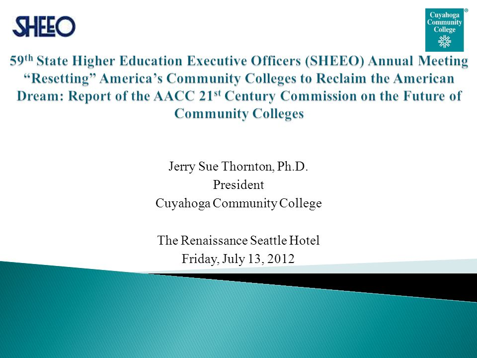 Jerry Sue Thornton, Ph.D. President Cuyahoga Community College The Renaissance Seattle Hotel Friday, July 13, 2012