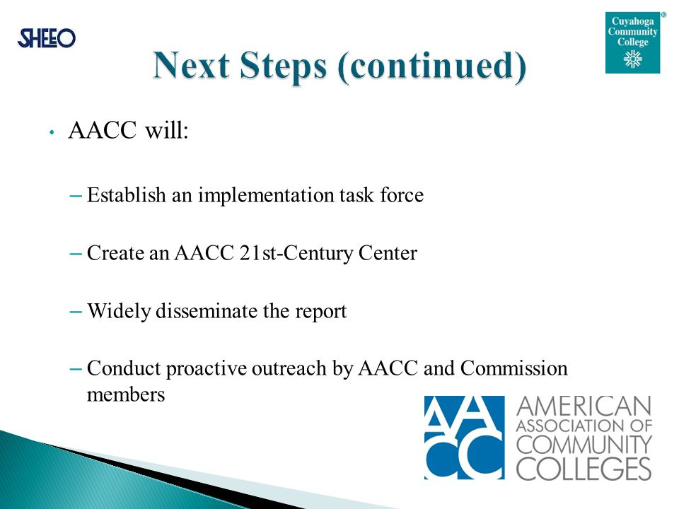 AACC will: – Establish an implementation task force – Create an AACC 21st-Century Center – Widely disseminate the report – Conduct proactive outreach