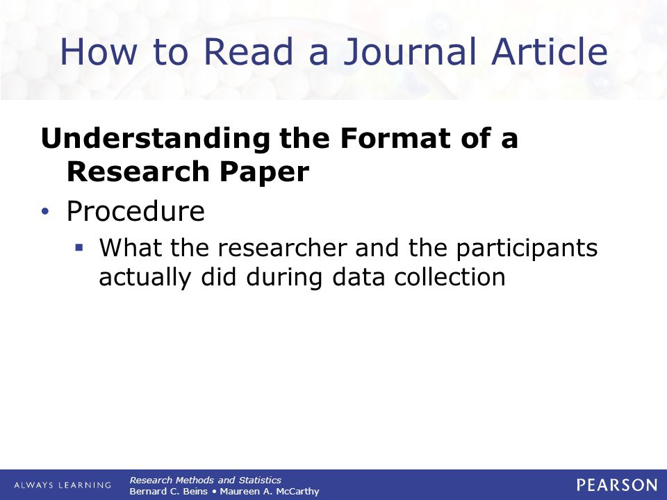 Research Methods and Statistics Bernard C. Beins Maureen A. McCarthy How to Read a Journal Article Understanding the Format of a Research Paper Proced