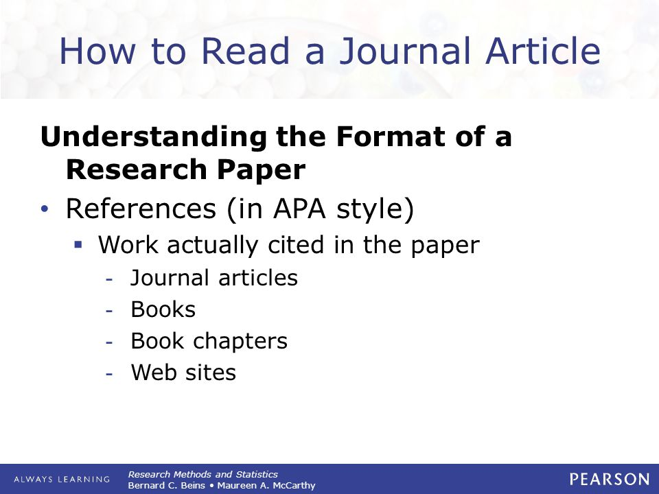Research Methods and Statistics Bernard C. Beins Maureen A. McCarthy How to Read a Journal Article Understanding the Format of a Research Paper Refere