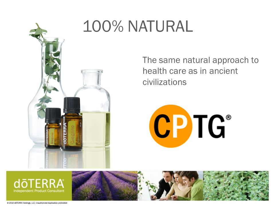 The same natural approach to health care as in ancient civilizations 100% NATURAL ®