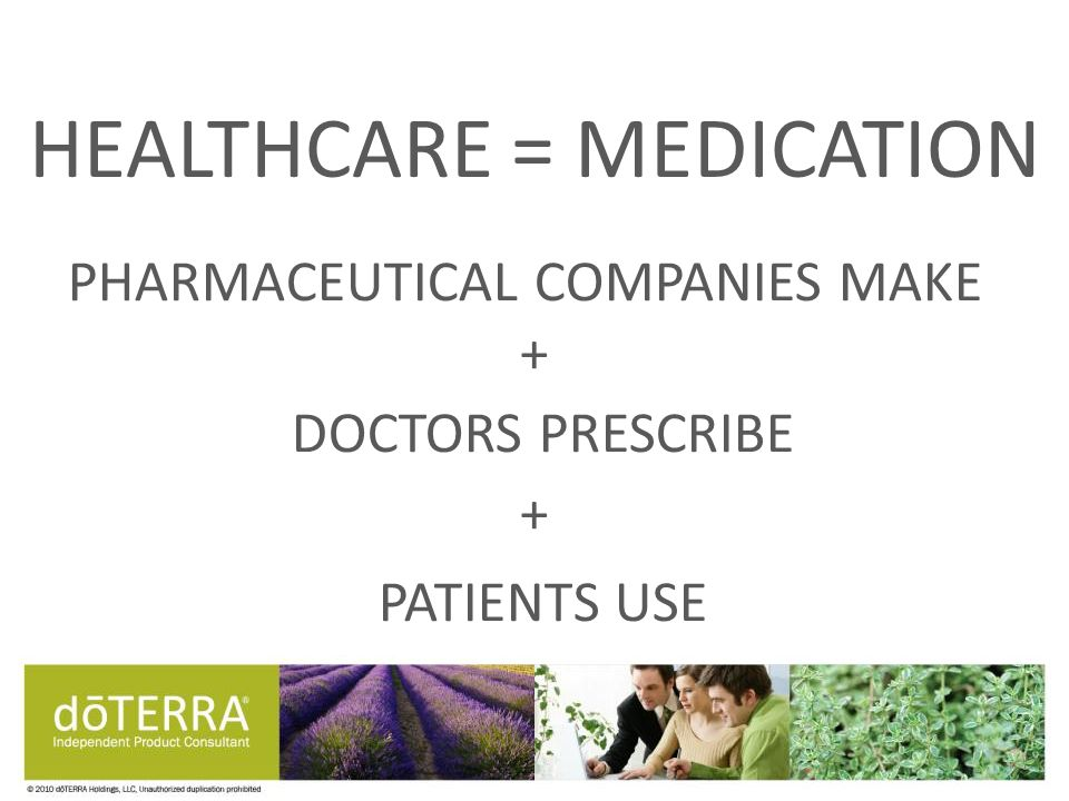 PHARMACEUTICAL COMPANIES MAKE + DOCTORS PRESCRIBE PATIENTS USE +