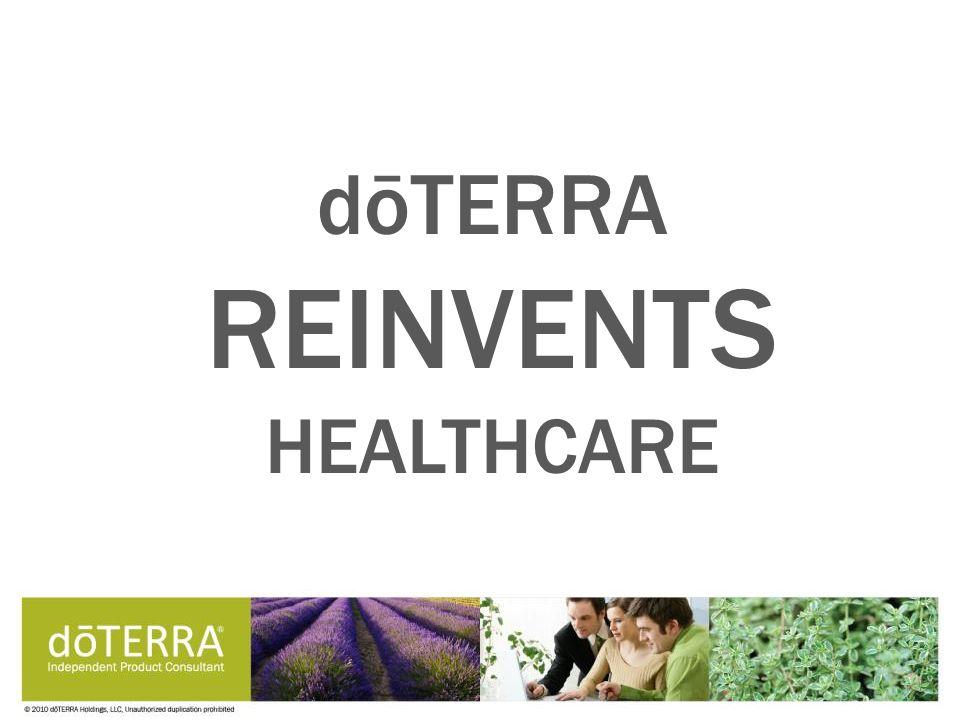 dōTERRA REINVENTS HEALTHCARE