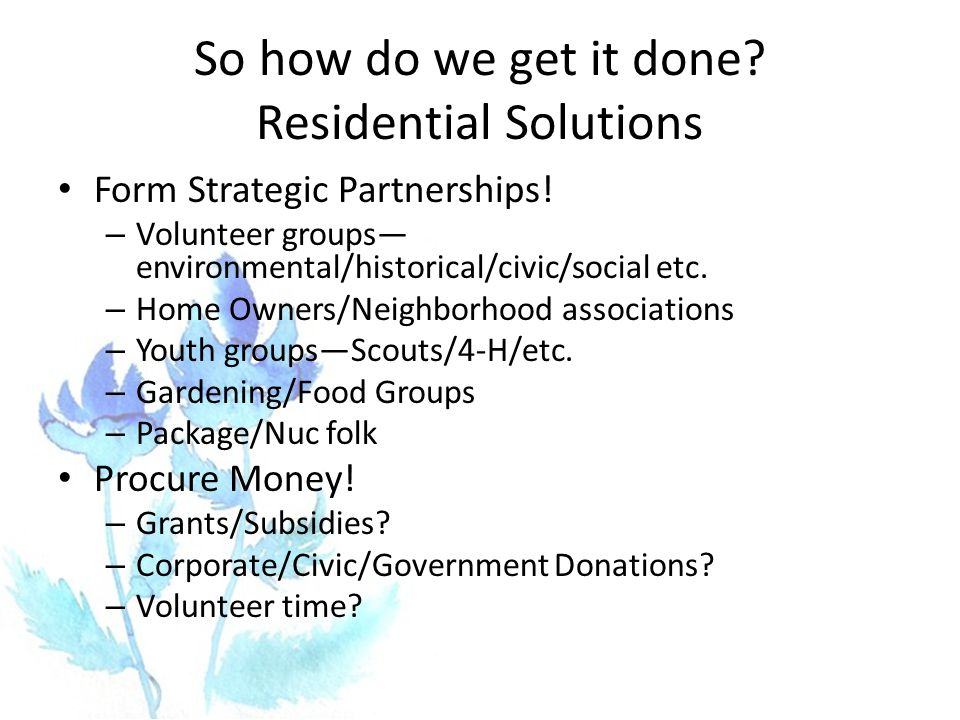 So how do we get it done. Residential Solutions Form Strategic Partnerships.