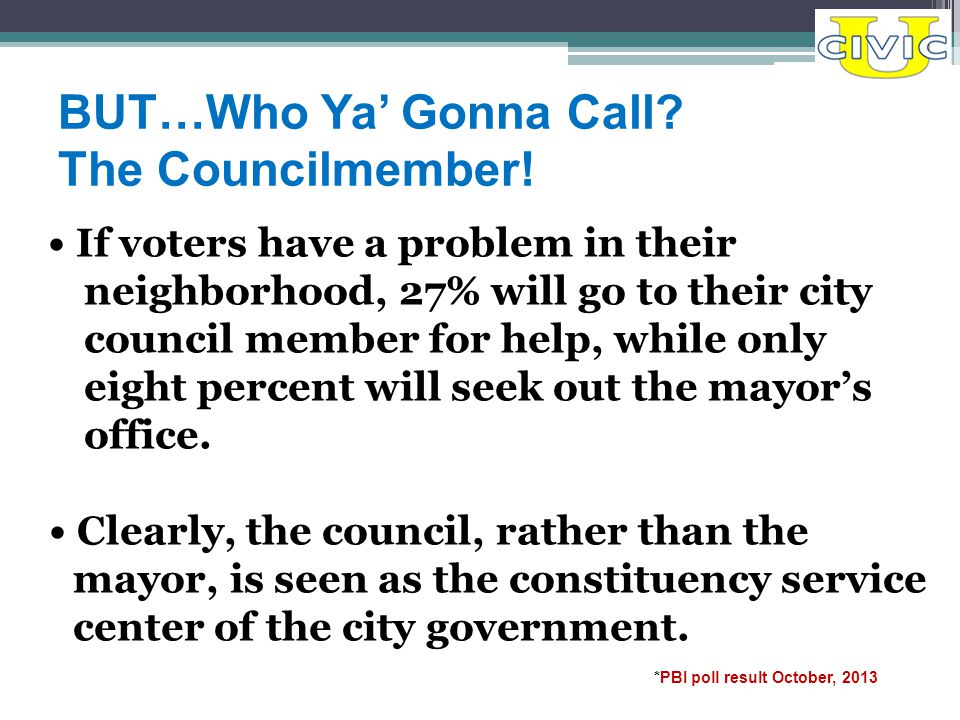 BUT…Who Ya' Gonna Call. The Councilmember.