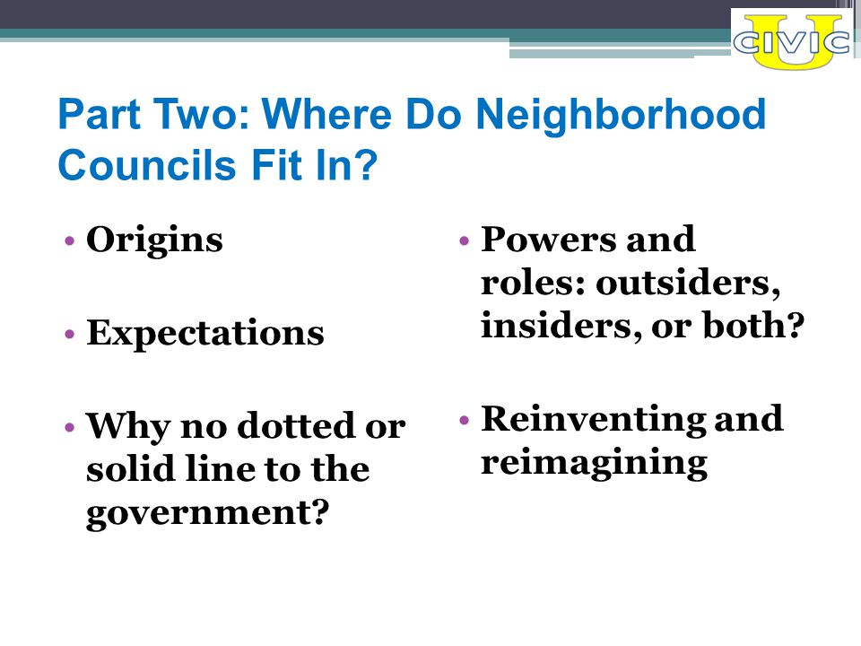 Part Two: Where Do Neighborhood Councils Fit In.