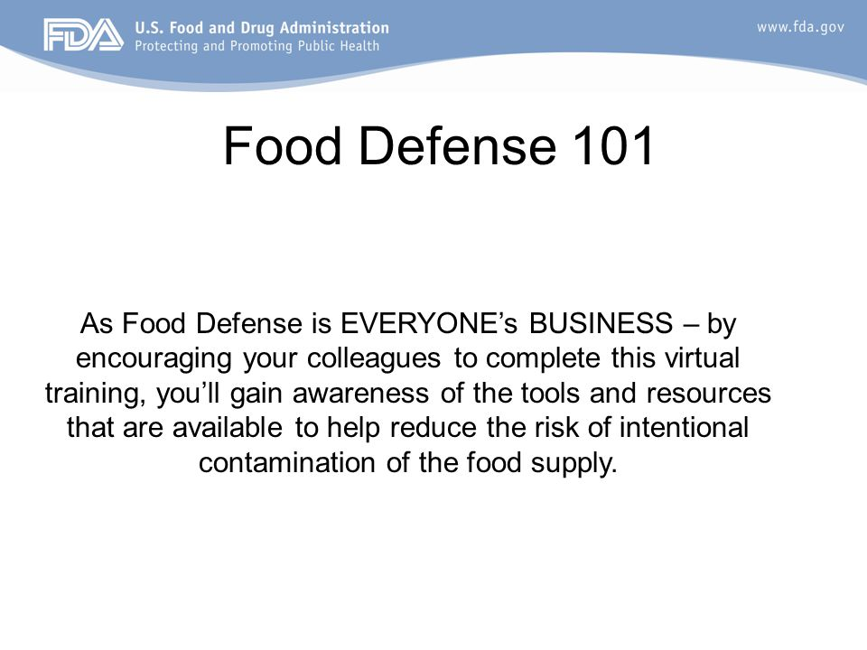 As Food Defense is EVERYONE's BUSINESS – by encouraging your colleagues to complete this virtual training, you'll gain awareness of the tools and reso