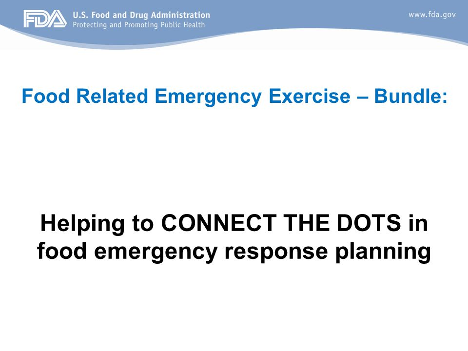 Food Related Emergency Exercise – Bundle: Helping to CONNECT THE DOTS in food emergency response planning