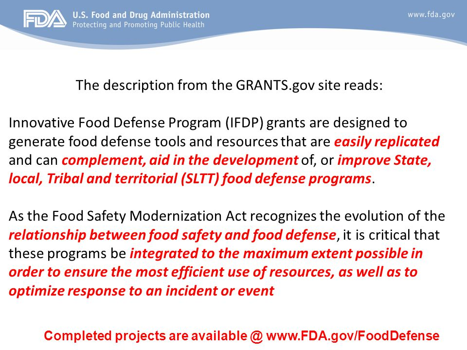 The description from the GRANTS.gov site reads: Innovative Food Defense Program (IFDP) grants are designed to generate food defense tools and resource