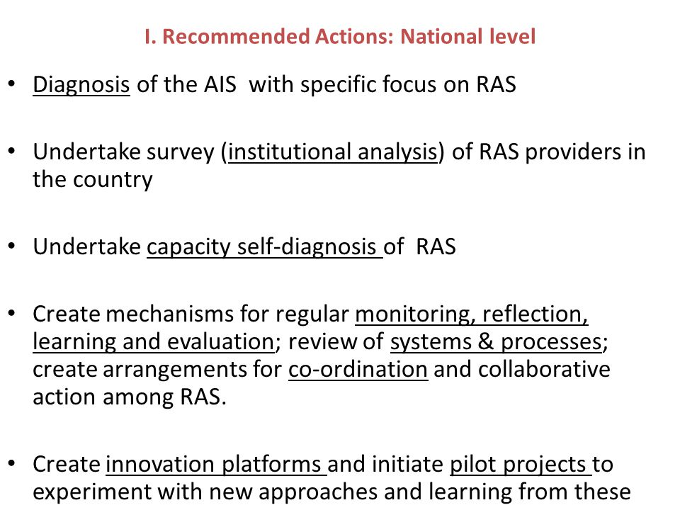 I. Recommended Actions: National level Diagnosis of the AIS with specific focus on RAS Undertake survey (institutional analysis) of RAS providers in t