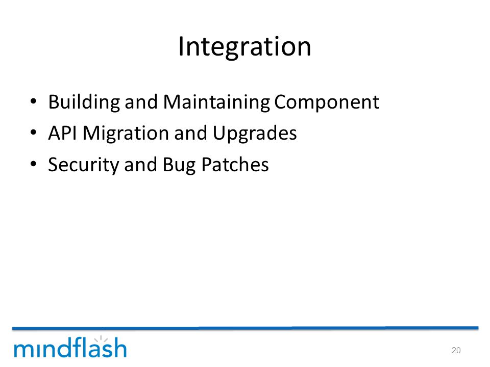 Integration Building and Maintaining Component API Migration and Upgrades Security and Bug Patches 20