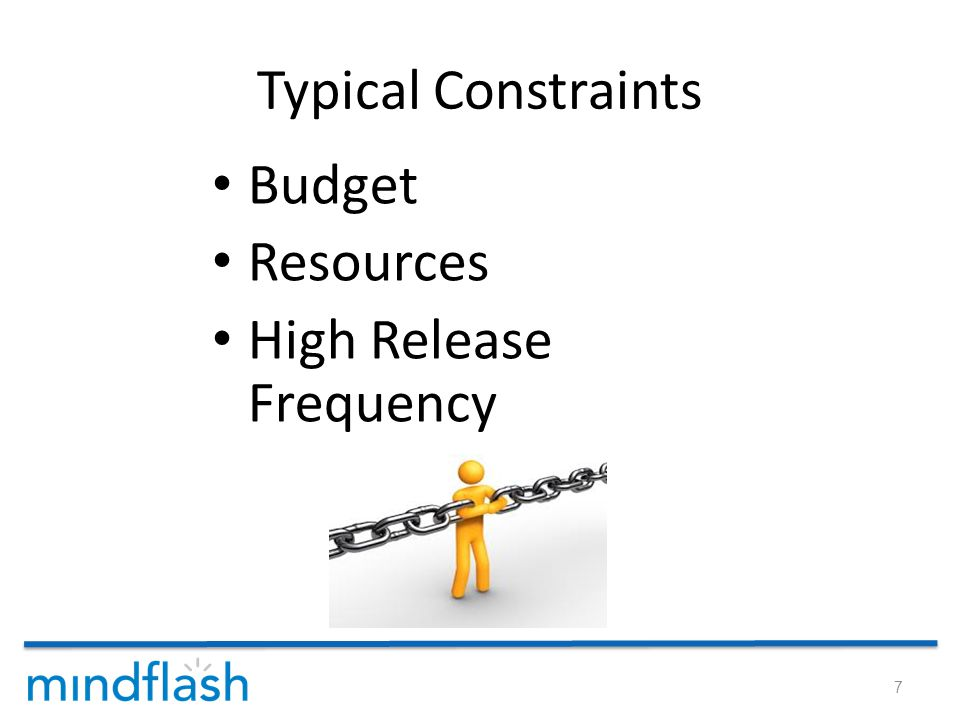 Typical Constraints Budget Resources High Release Frequency 7