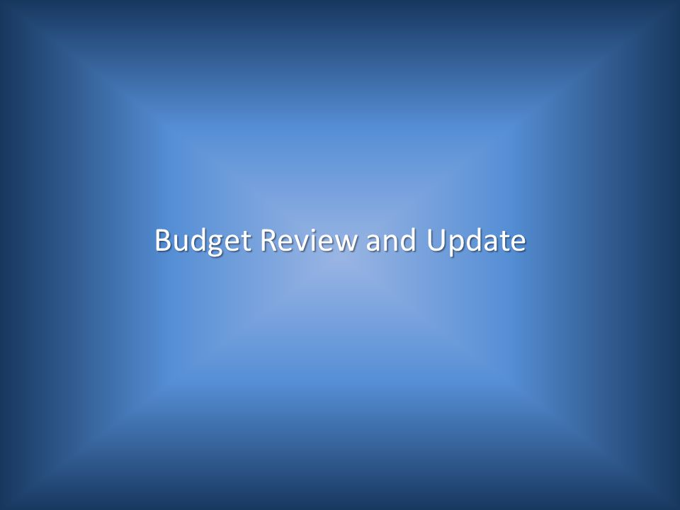 Budget Review and Update