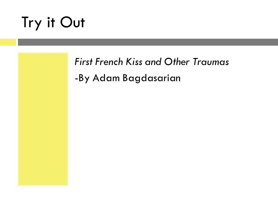 Try it Out First French Kiss and Other Traumas -By Adam Bagdasarian