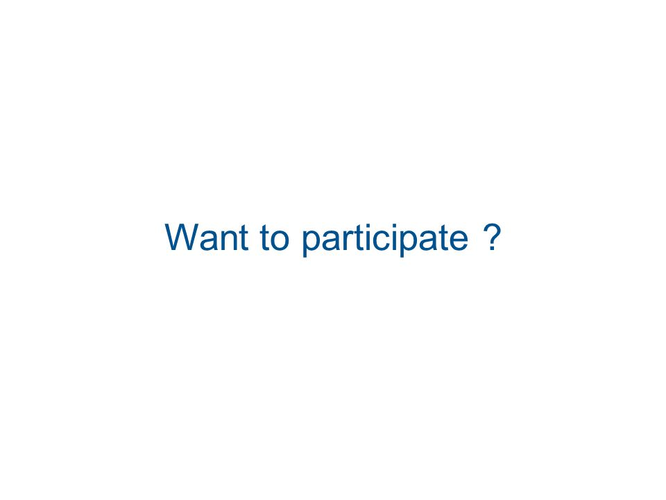 Want to participate ?