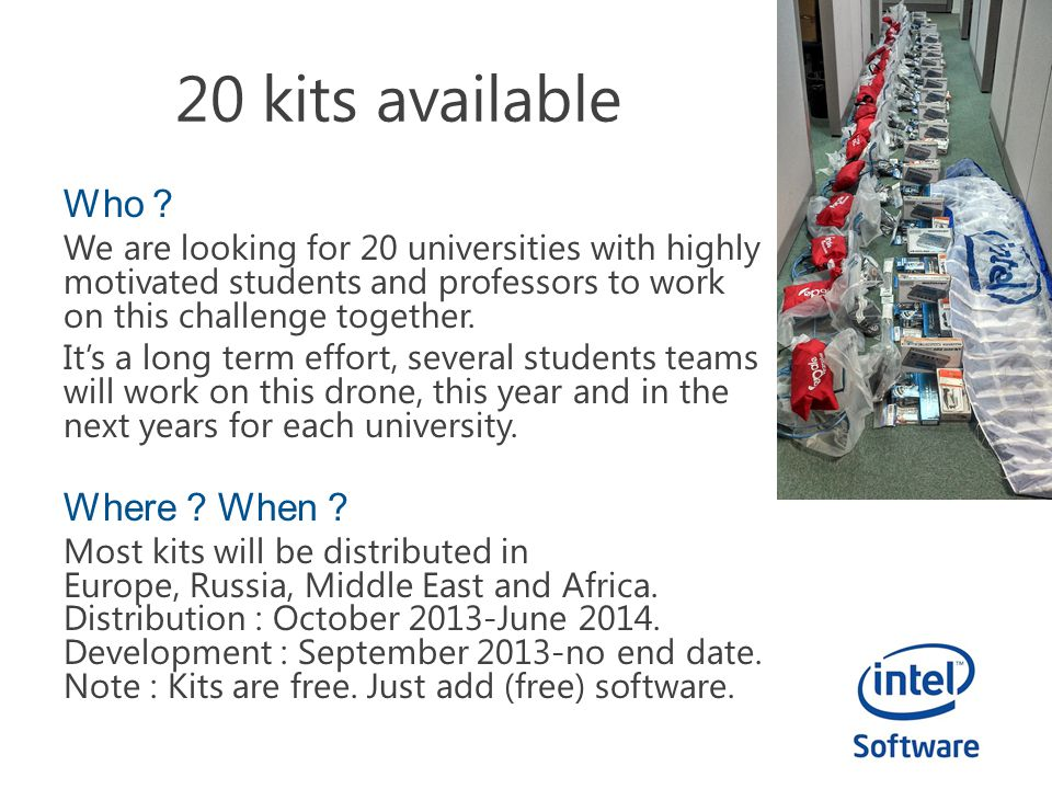 20 kits available Who ? We are looking for 20 universities with highly motivated students and professors to work on this challenge together. It's a lo