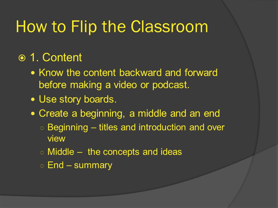 How to Flip the Classroom  1.
