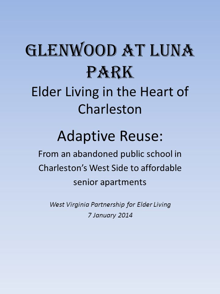 Glenwood at Luna Park Elder Living in the Heart of Charleston Adaptive Reuse: From an abandoned public school in Charleston's West Side to affordable