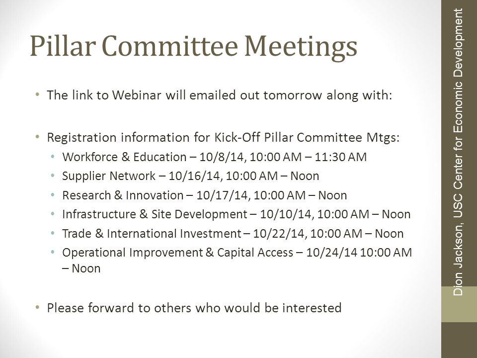 Pillar Committee Meetings The link to Webinar will emailed out tomorrow along with: Registration information for Kick-Off Pillar Committee Mtgs: Workf