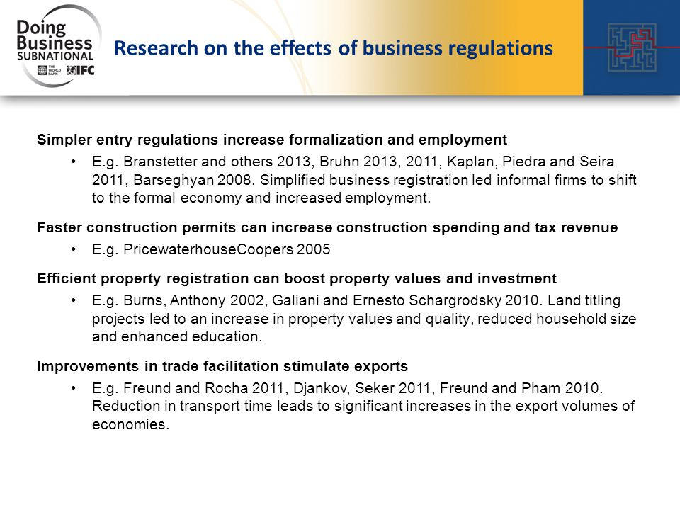 Research on the effects of business regulations Simpler entry regulations increase formalization and employment E.g.