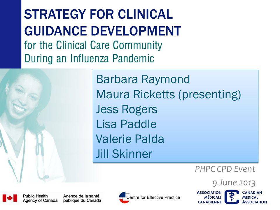 Barbara Raymond Maura Ricketts (presenting) Jess Rogers Lisa Paddle Valerie Palda Jill Skinner PHPC CPD Event 9 June 2013