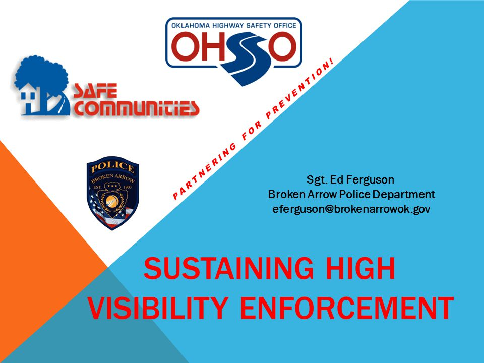 SUSTAINING HIGH VISIBILITY ENFORCEMENT Sgt.