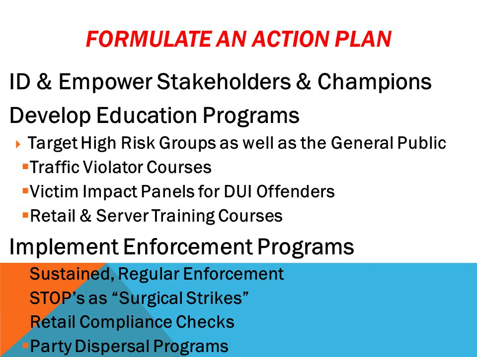 FUNDING SOURCES Grants  Oklahoma Highway Safety Office  Enforcement & Education Programs  Impaired Driving & Special Emphasis Funds  2M2L Programs  Self-Sustaining Programs