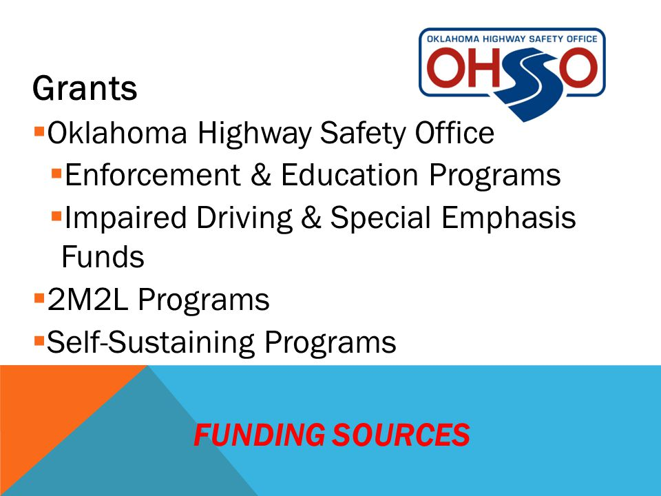 FUNDING SOURCES DUI Fine Assessment Funds  Used to Fund Training, Prevention Programs and Equipment.