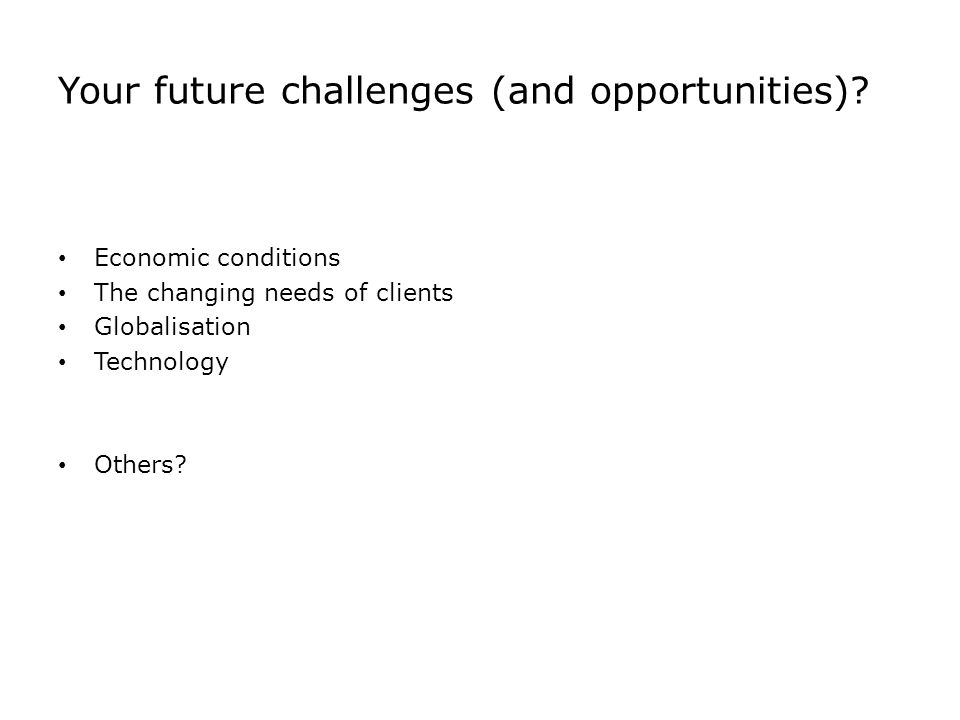 Your future challenges (and opportunities).