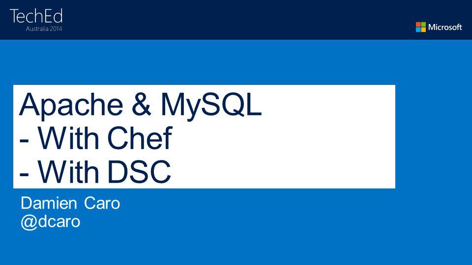 Apache & MySQL - With Chef - With DSC