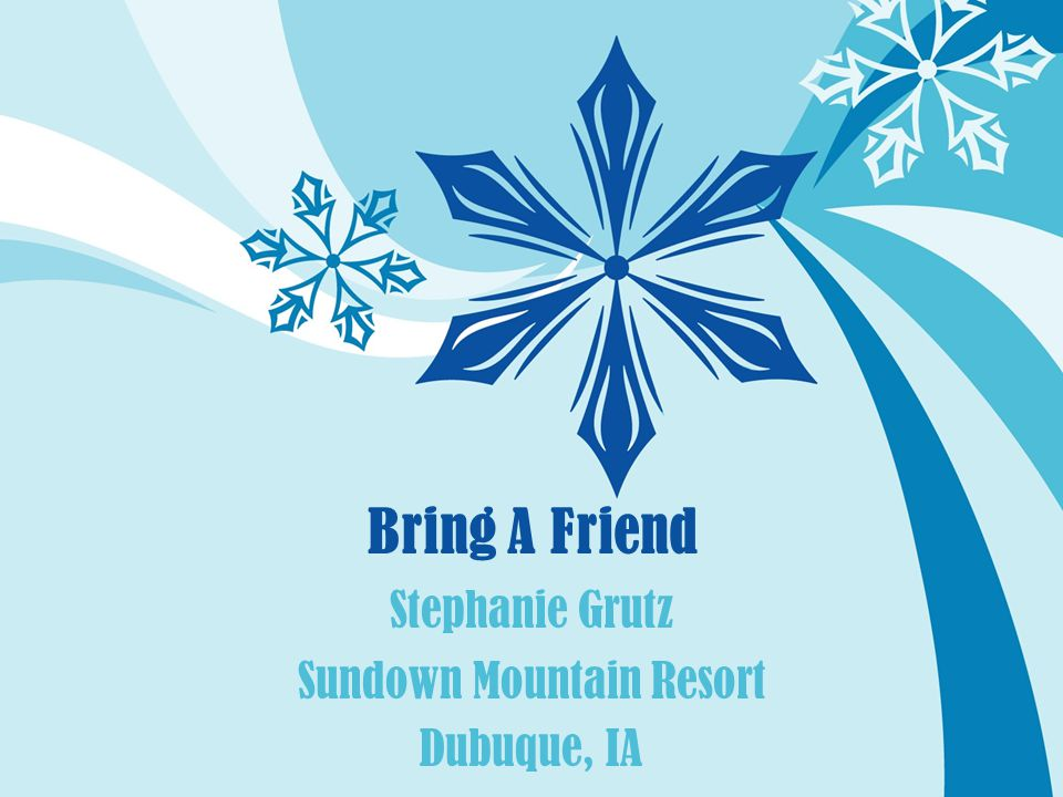 Bring A Friend Stephanie Grutz Sundown Mountain Resort Dubuque, IA