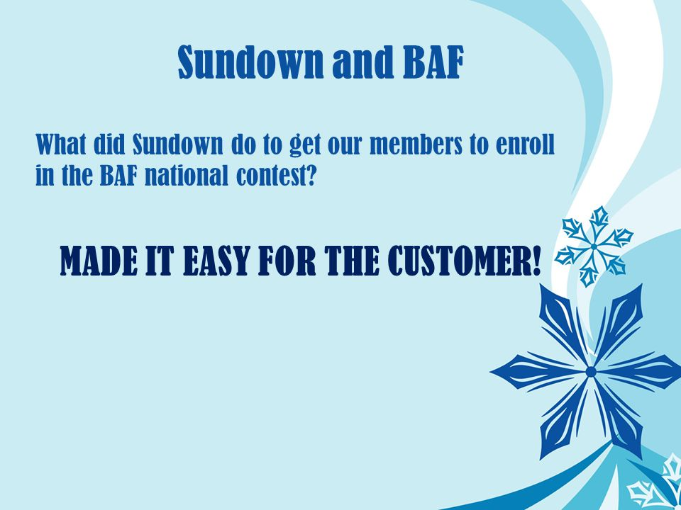 Sundown and BAF What did Sundown do to get our members to enroll in the BAF national contest.