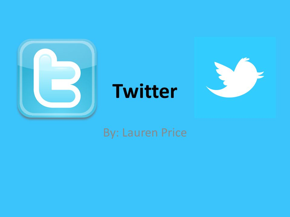 Twitter By: Lauren Price