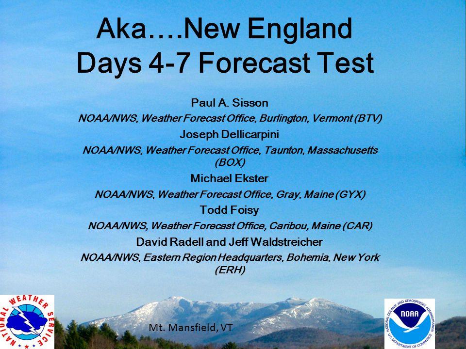 Aka….New England Days 4-7 Forecast Test Paul A.