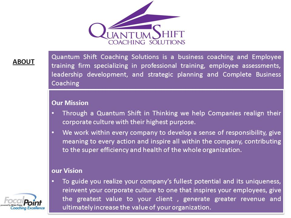 Our Mission Through a Quantum Shift in Thinking we help Companies realign their corporate culture with their highest purpose.