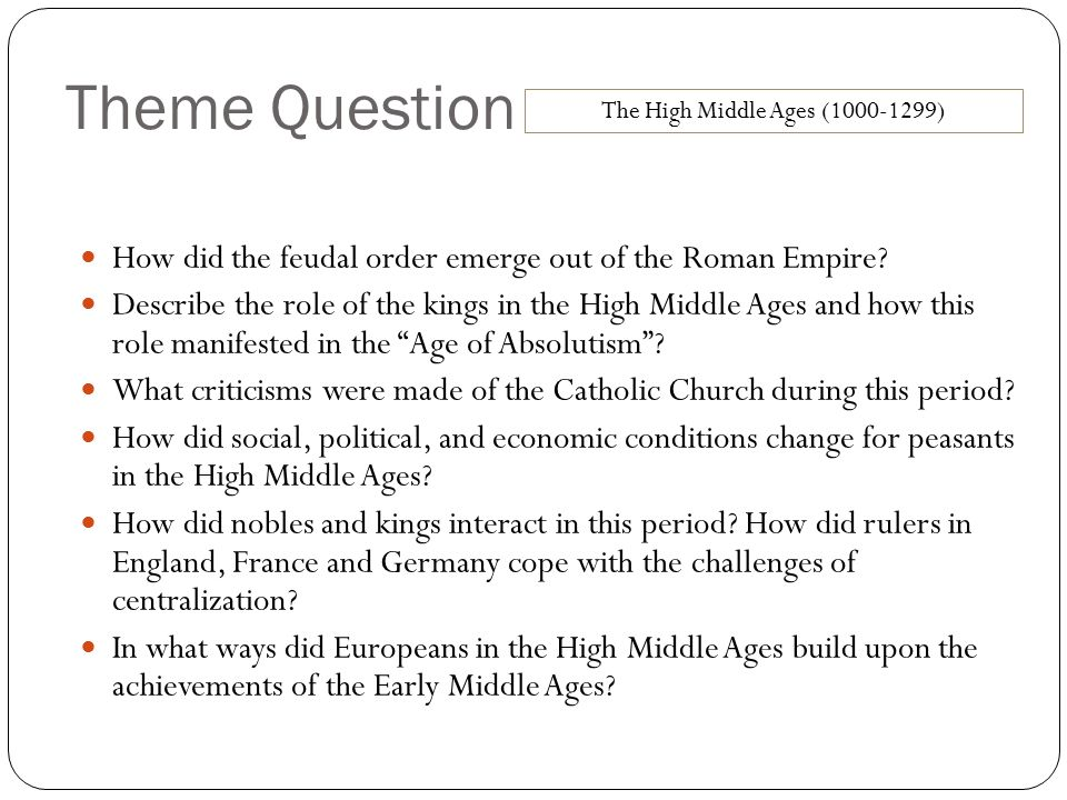 Theme Question How did the feudal order emerge out of the Roman Empire.