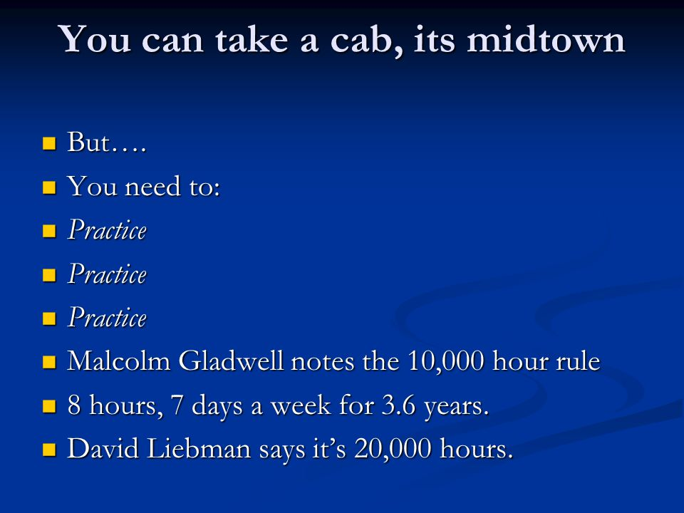 You can take a cab, its midtown But…. But….