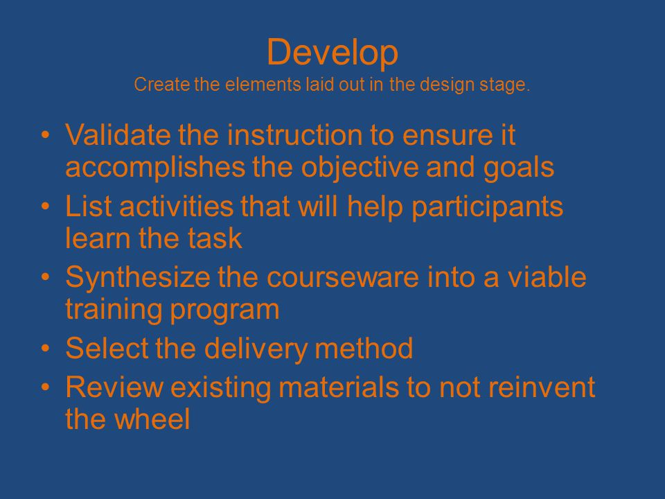 IMPLEMENT Deploy the training Conduct the training and include training the participants on new tools (software or hardware).