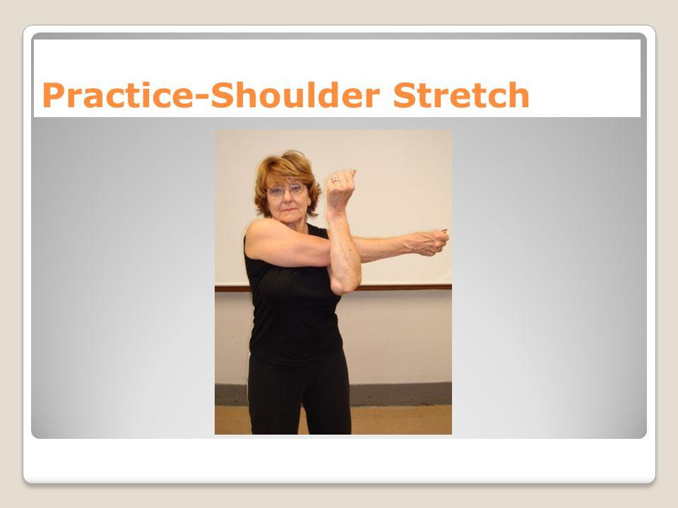 Practice-Shoulder Stretch