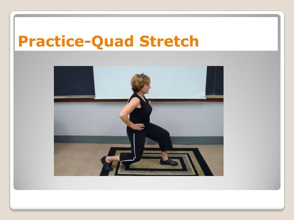 Practice-Quad Stretch